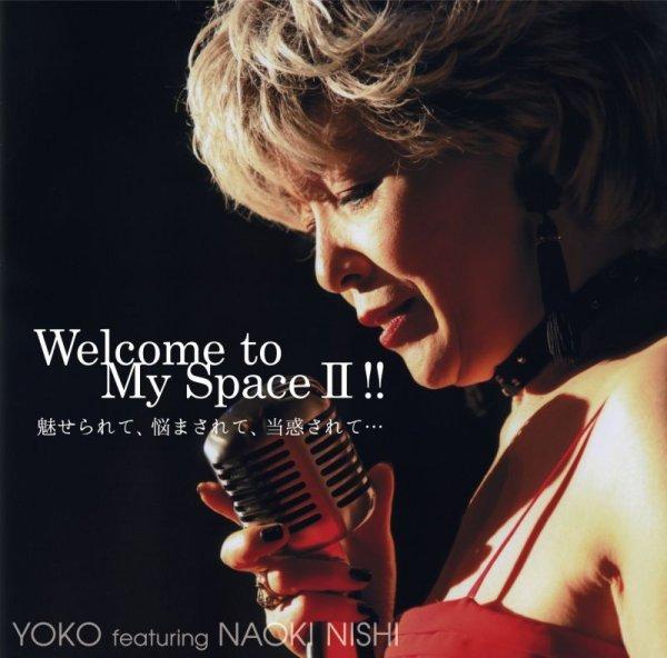 画像1: YOKO featuring NAOKI NISHI 「Welcome To My Space ll !!」 (1)