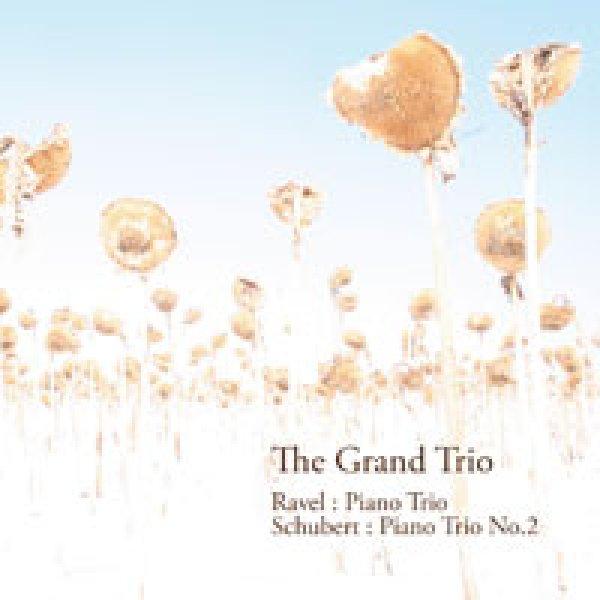 画像1: Grand Trio 「Ravel:Piano Trio/Schubert:Piano Trio No.2」 (1)